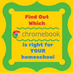 Find Out Which Chromebook Is Right For Your Homeschool